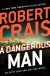 A Dangerous Man - Robert Crais