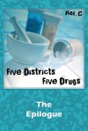 Five Districts, Five Drugs: The Epilogue (5D5D, #5.5 - Rei_C