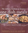 One Dish Meals: Flavorful Single-Dish Meals from the World's Premier Culinary College - Culinary Institute of America, Ben Fink