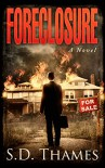 Foreclosure: A Novel - S.D. Thames