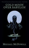Cold Moon Over Babylon (Valancourt 20th Century Classics) - Michael McDowell, Mike Mignola