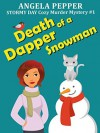 Death of a Dapper Snowman (Stormy Day Cozy Murder Mystery #1): First in a new series! - Angela Pepper