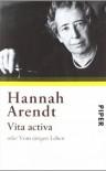 Vita activa oder Vom tätigen Leben. - Hannah Arendt