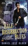 Half-Resurrection Blues - Daniel José Older