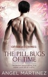 The Pill Bugs of Time (Offbeat Crimes Book 2) - Angel Martinez