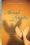 The Bread of Angels: A Memoir of Love and Faith - Stephanie Saldana