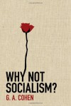 Why Not Socialism? - G.A. Cohen