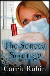 The Seneca Scourge - Carrie Rubin