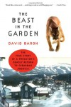 The Beast in the Garden: The True Story of a Predator's Deadly Return to Suburban America - David   Baron