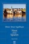 Haus ohne Spuren: Island Krimi - Viktor Arnar Ingólfsson