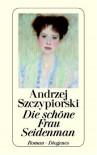 Die schöne Frau Seidenman - Andrzej Szczypiorski, Klaus Staemmler
