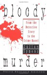 Bloody Murder: From the Detective Story to the Crime Novel - Julian Symons