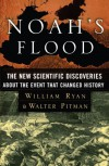 Noah's Flood: The New Scientific Discoveries About The Event That Changed History - William     Ryan, Walter Pitman