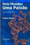 Dois Mundos, Uma Paixão (Volume 1) (Portuguese Edition) - Pedro Xavier