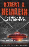The Moon is a Harsh Mistress - Robert A. Heinlein