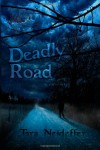 Deadly Road - Tara Neideffer