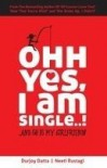 Ohh Yes I Am Single...!: And So Is My Girlfriend - Durjoy Datta, Neeti Rustagi