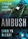 Ambush (Betrayed, #.5) - Carolyn McCray