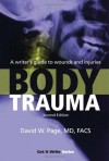 Body Trauma: A Writer's Guide to Wounds and Injuries (Get It Write) - David W. Page