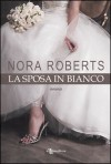 La sposa in bianco - Nora Roberts