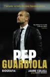 Pep Guardiola. Biografia - Jaume Collel