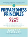 Preparedness Principles: The Complete Personal Preparedness Resource Guide for Any Emergency Situation - Barbara Salsbury