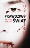 Prawdziwy świat - Natsuo Kirino, Witold Kurylak