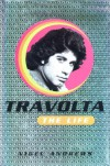 Travolta: The Life - Nigel Andrews