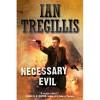 Necessary Evil (The Milkweed Triptych, #3) - Ian Tregillis