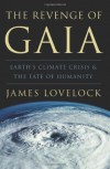 The Revenge of Gaia - James E. Lovelock, Crispin Tickell