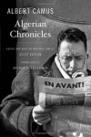 Algerian Chronicles - Albert Camus