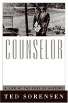 Counselor: A Life at the Edge of History - Ted Sorensen