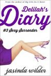 Delilah's Diary #3: Sexy Surrender (Erotic Romance) - Jasinda Wilder