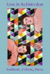 Love In Technicolor - screamer