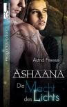 Die Macht des Lichts: Ashaana - Astrid Freese
