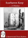 Scarhaven Keep - J.S. Fletcher