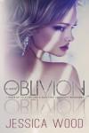 Oblivion - Jessica Wood