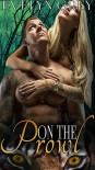 On The Prowl (A Steamy MMF Paranormal Tiger Shifter Menage Romance) - Evelyn Grey