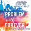 The Problem with Forever - Jennifer L. Armentrout, Amy Landon