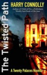 The Twisted Path: A Twenty Palaces Novella - Harry Connolly