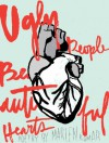 Ugly People Beautiful Hearts - Marlen Komar