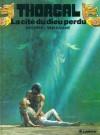 La cité du dieu perdu (Thorgal, #12) - Grzegorz Rosiński,  Jean Van Hamme