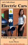 Let's Talk About Electric Cars: 8 Most Inspiring Interviews - Lynne Mason
