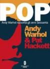 POP: Andy Warhol racconta gli anni Sessanta - Andy Warhol, Camilla Scapini
