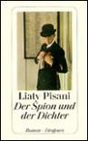 Der Spion und der Dichter. - Liaty Pisani