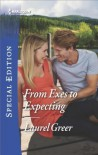 From Exes to Expecting (Sutter Creek, Montana) - Laurel Greer