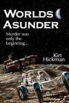 Worlds Asunder - Kirt Hickman