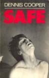 Safe - Dennis Cooper