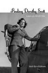 Finding Dorothy Scott: Letters of a Wasp Pilot - Sarah Byrn Rickman