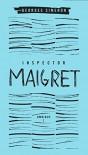 Inspector Maigret Omnibus: Volume 1: Pietr the Latvian; The Hanged Man of Saint-Pholien; The Carter of 'La Providence '; The Grand Banks Café - Georges Simenon, David Bellos, Linda Coverdale, David Coward